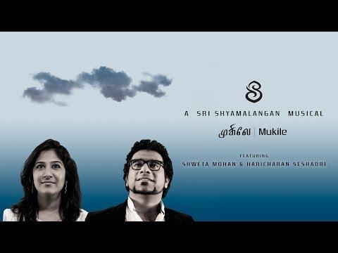 Mukile : Shyamalangan feat. Haricharan Seshadri, Shweta Mohan