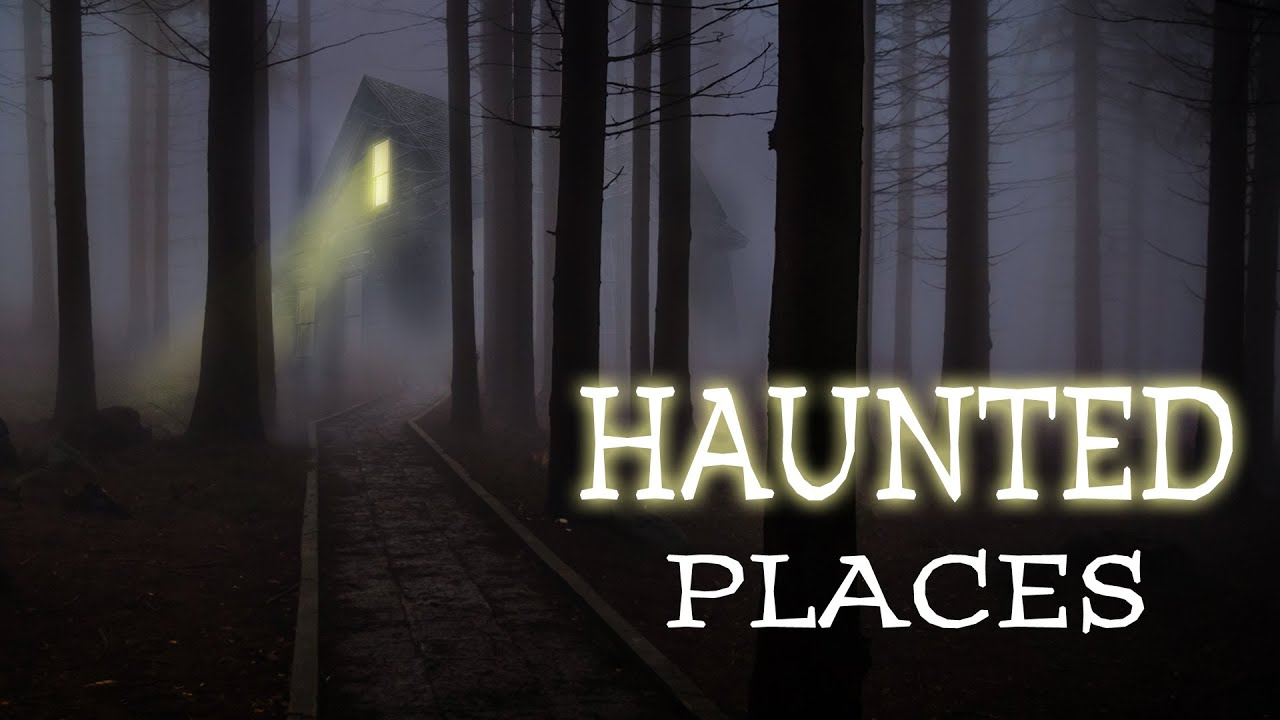 Download Full Movie: Haunted Places