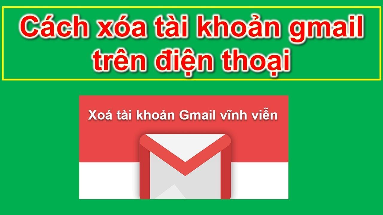 Cách xóa tài khoản gmail trên điện thoại – Cách xóa tài khoản gmail khỏi điện thoại