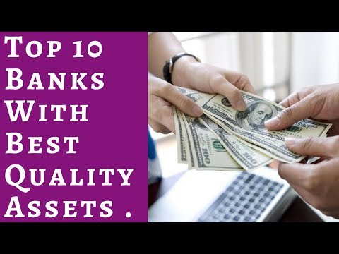 Top 10 Banks with Best quality assets