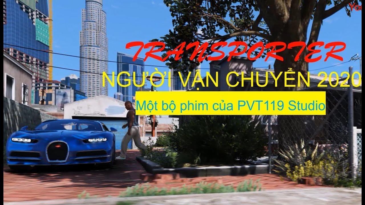 GTA V Action . Người Vận Chuyển . Transporter 2020
