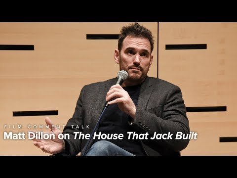 Matt Dillon on The House That Jack Built   Film Comment Talk