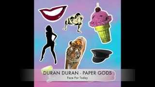 05 Duran Duran - Paper Gods - Face For Today