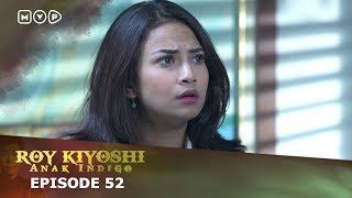 Roy Kiyoshi Anak Indigo Episode 52