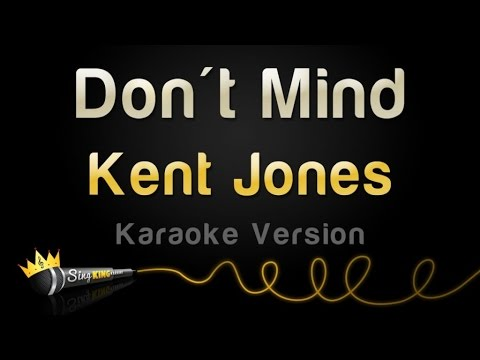 Kent Jones - Don't Mind (Karaoke Version)