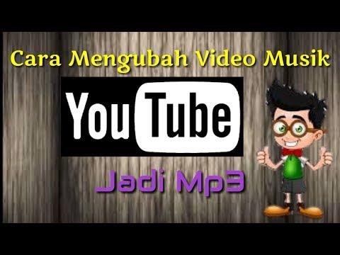 Cara Mengubah Video Musik Youtube Jadi Mp3 Youtube