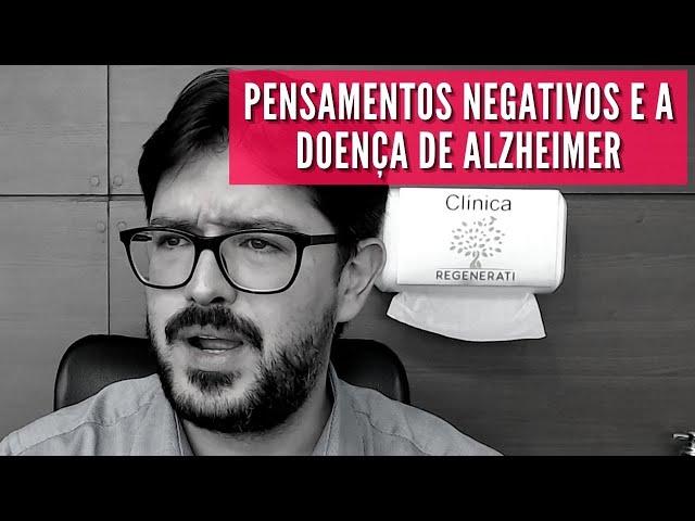 Alzheimer - Pensamentos Negativos Estão Ligados a Doença de Alzheimer