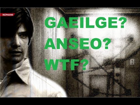 LET'S HAVE SOME CRAIC! Silent Hill 4 As Gaeilge
