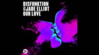 Disfunktion - Our Love (feat. Jade Elliot) (Wasteland Remix)
