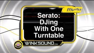 Serato Scratch: DJ With One Turntable | Scratch DJ Academy | WinkSound