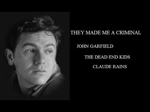 They Made Me a Criminal (1939) - John Garfield/The Dead End Kids/Claude Rains