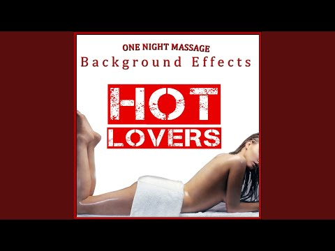 Relaxing Sounds for a Nigth Hot Massage (A Couple Making Love. Erotic Sounds Sex and Orgasms...