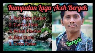 Kumpulan Lagu Aceh - Bergek
