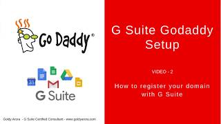 2. G Suite Setup - Register Your Godaddy domain with G Suite