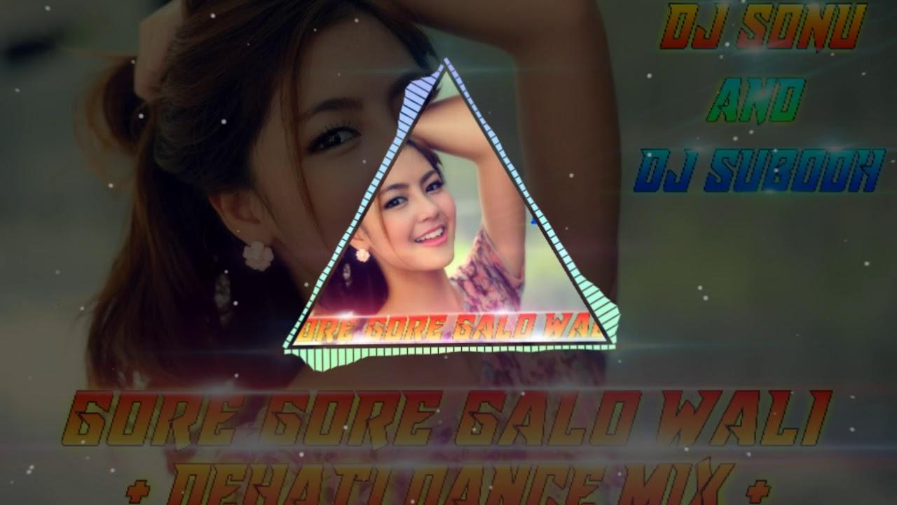 81473a6013e GORE GORE GALO WALI ( DEHATI DANCE MIX ) BY DJ SONU AND DJ SUBODH GOLA