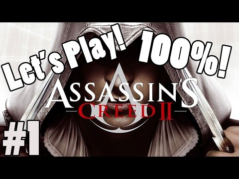 Let's Play: Assassin's Creed 2: Part 1: An Assassin Is Born! (100%)
