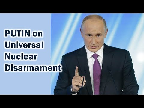 Putin: Russia will strive for universal nuclear disarmament