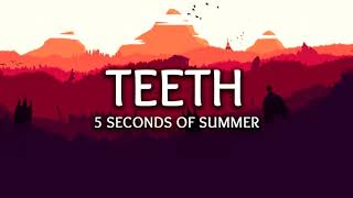 Download Lagu 5 Seconds Of Summer - Teeth 1 hour MP3