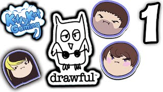 ►Drawful►WHAT IS THAT!?! ► With Ross and Barry! ► PART 1 - Kitty Kat Gaming