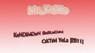 Download Video Mc KoJiRo KeNDiMDeN BaSLaDıM CıKTıM YoLa  2011 MP3 3GP MP4