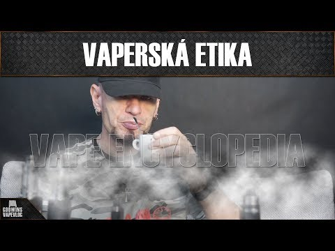Vape Encyklopedie - 8. díl: Vaperská Etika (CZ)