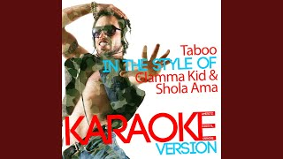 Taboo (In the Style of Glamma Kid & Shola Ama) (Karaoke Version)