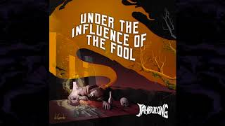 JAHBULONG - Under The Influence Of THE FOOL (Official Audio)