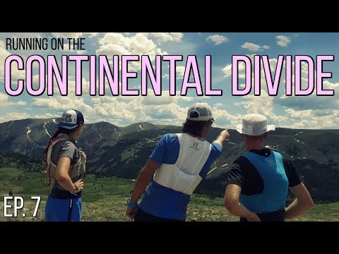 Running On The Continental Divide   Tunnel Vision Ep. 7