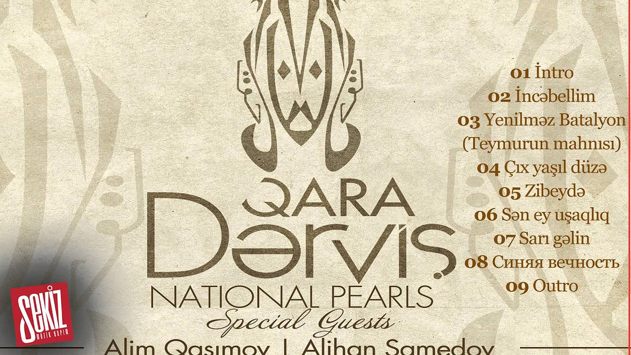 Qara Derviş - Sən Ey Uşaqlıq (National Pearls 2015)
