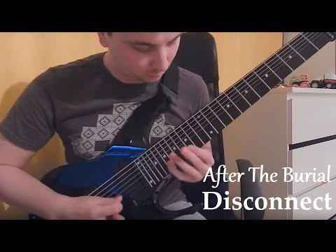 After The Burial — Disconnect (Full guitar cover)
