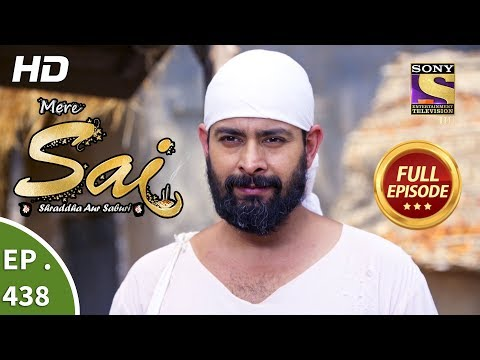 Mere Sai - Ep 438 - Full Episode - 29th May, 2019