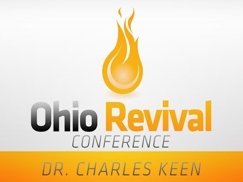 """Recruitment"" - Dr. Charles Keen - Ohio Revival Conferences 2017"