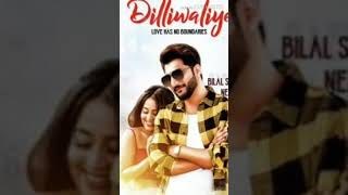 Dilli wali dil le gayi | Status Video | Neha kakkar & Bilal Saeed