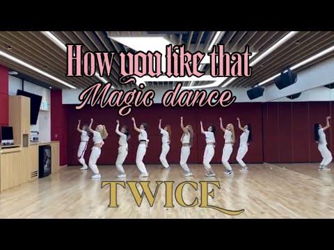 Twice How You Like That (Magic dance)