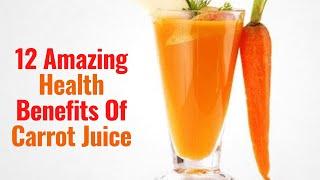 12 Amazing Health Bęnefits Of Carrot Juice