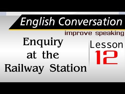 Free English class| Learning Conversation |English speaking| Enquiry at the railway station| 012