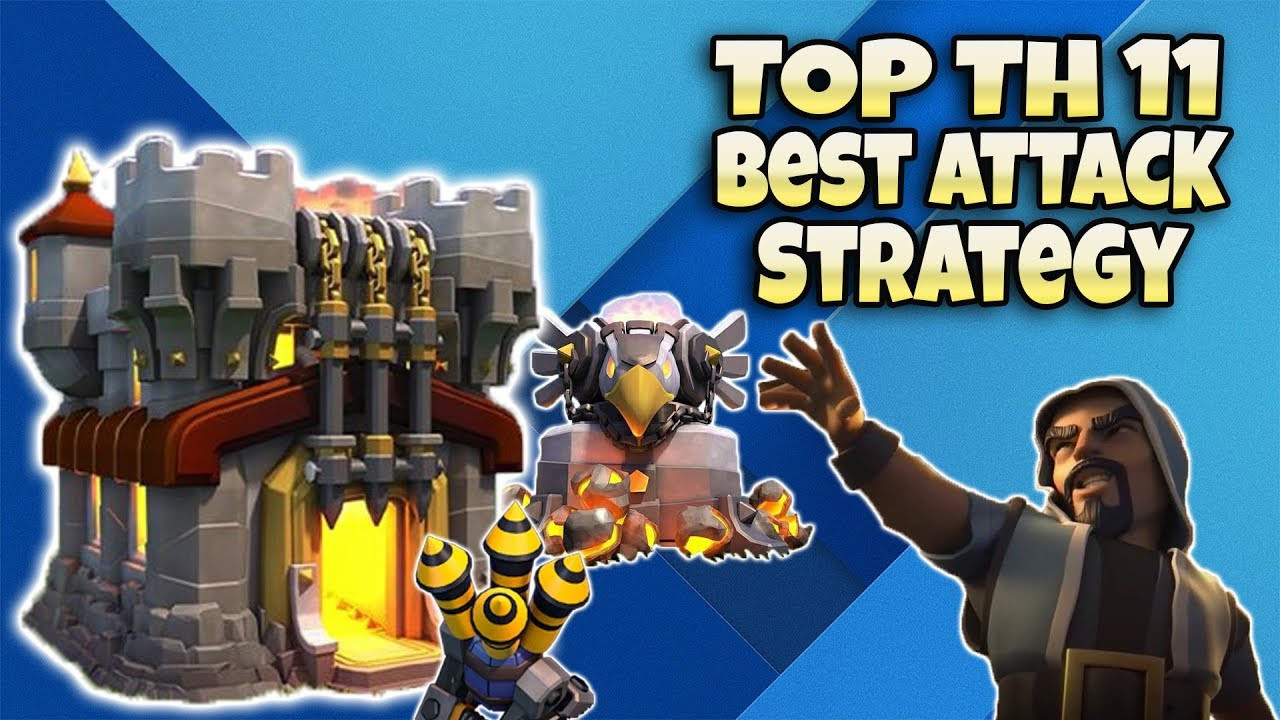 best th11 attack strategy 2020 Top Best TH11 Attack Strategy 2018! Pick Your Favorite Troops