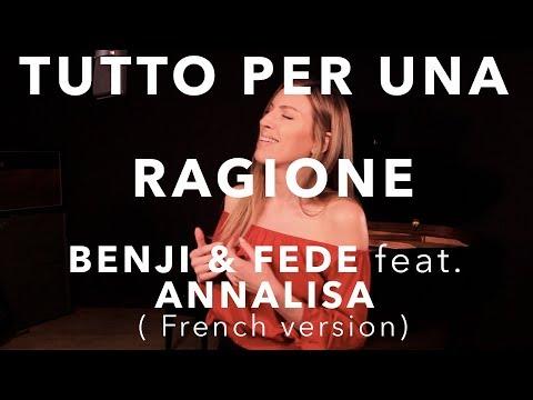 TUTTO PER UNA RAGIONE ( FRENCH VERSION ) BENJI & FEDE feat ANNALISA (SARA'H COVER )