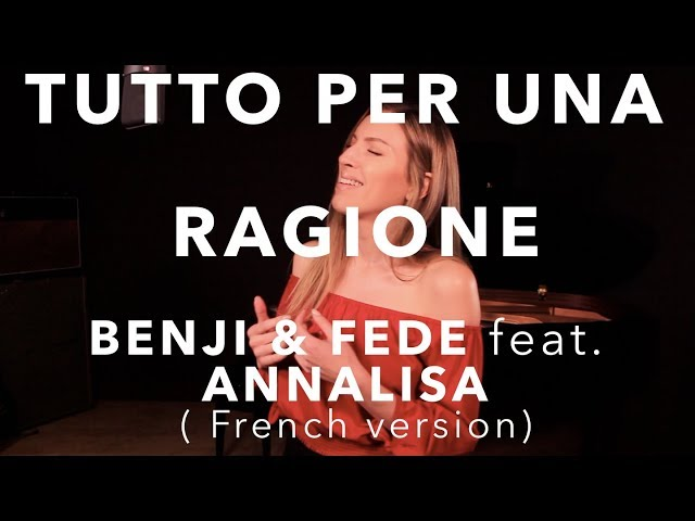 TUTTO PER UNA RAGIONE ( FRENCH VERSION ) BENJI & FEDE feat ANNALISA (SARA'H COVER )