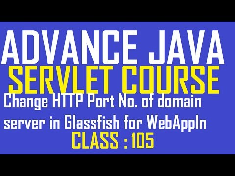 105 Change HTTP Port Number Of Mydomain2 For Glassfish Server Required To Access Web App | Servlet T