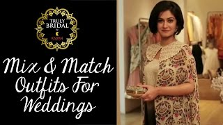 Bridal Fashionable Guide | Mix and Match Outfits For Different Weddings and Functions