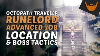 Video Octopath Traveler - Runelord Advanced Job Location & Boss Tactics download MP3, 3GP, MP4, WEBM, AVI, FLV Oktober 2018