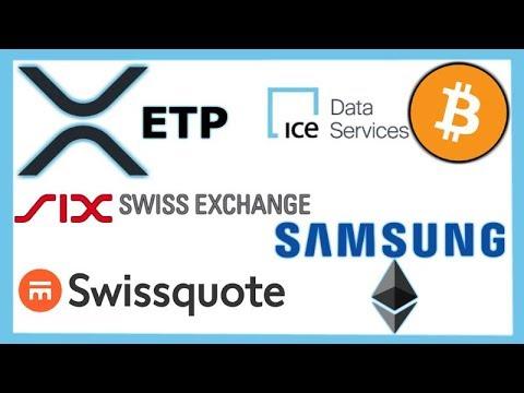 XRP ETP SIX Stock Exchange - Swissquote Crypto Custody - ICE Crypto Feed - Samsung Ethereum Wallet