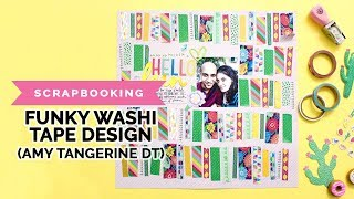 Funky Washi Tape Scrapbook Layout (Amy Tangerine DT, American Crafts, Sunshine & Good Times)