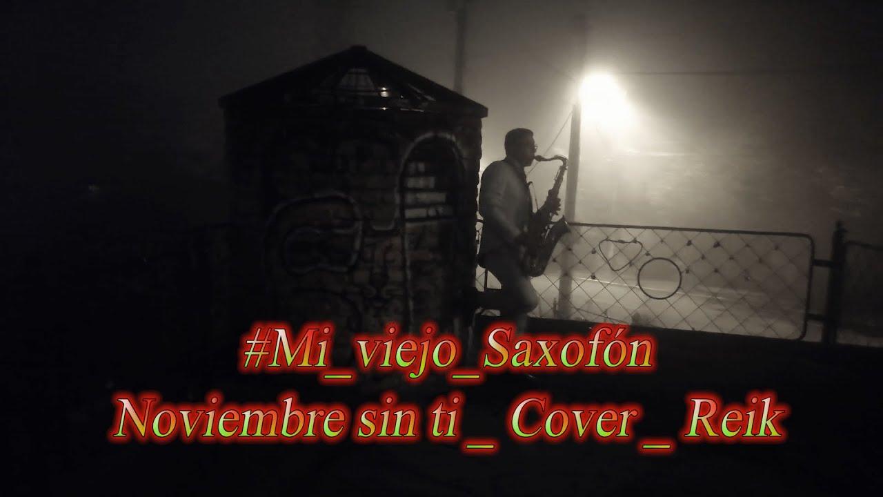 Noviembre sin ti  _ #Mi_viejo_Saxofón  _ Cover