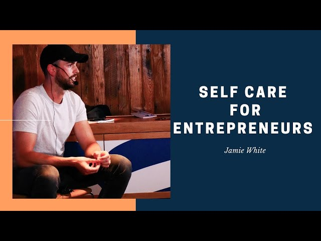 Self-Care for Entrepreneurs. Looking after Yourself in Business