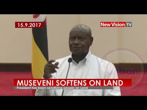 Museveni softens on land