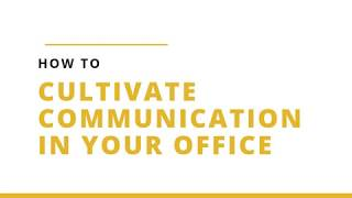 How to Cultivate Communication in the Office - Tejesh Kodali