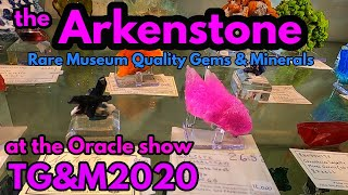 Tucson Gem And Mineral Show2020 the Arkenstone Museum Quality Gems and Minerals at the Oracle Show