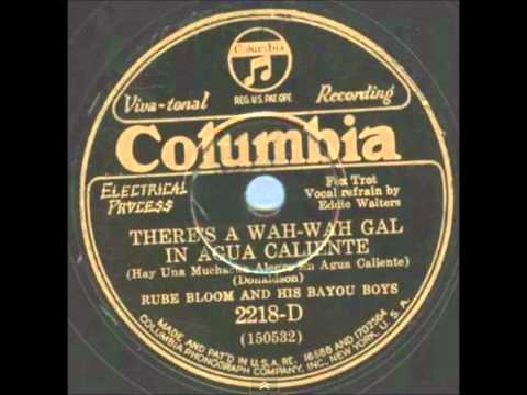 """Rube Bloom and his Bayou Boys """"There's a Wah Wah Gal In Agua Caliente"""" -  May 1930"""